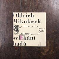 「svlekani hadu」Old rich Mikulasek Arnosta Paderlika