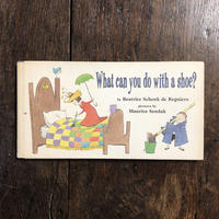「What can you do with a shoe?」Beatrice Schenk de Regniers Maurice Sendak(モーリス・センダック)