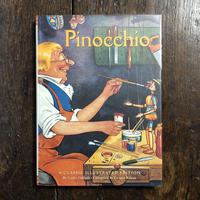 「Pinocchio A Classic Illustrated Edition」Enrico Mazzanti/Carlo Chiostri/Charles Folkard 他