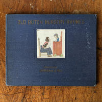 「OLD DUTCH NURSERY RHYMES(1940年頃)」H. Willebeek Le Mair(ウィルビーク・ル・メール)