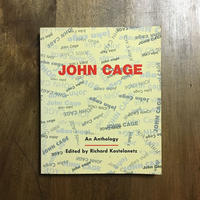 「JOHN CAGE An Anthology」Richard Kostelanetz