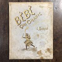 「BEBE QUI CHANTE」L. Xanrof E.Cottin