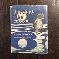 「Look at the moon」May Garelick Leonard Weisgard(レナード・ワイスガード)