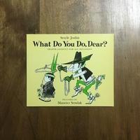 「What Do You Do,Dear?」Sesyle Joslin Maurice Sendak(モーリス・センダック)