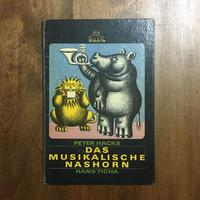 「DAS MUSIKALISCHE NASHORN」PETER HACKS Hans Ticha