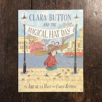 「CLARA BUTTON AND THE MAGICAL HAT DAY」Amy de la Haye Emily Sutton