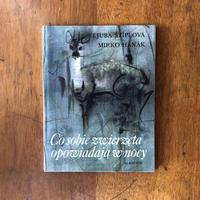 「Co sobie zweierzeta opowiadaja w nocy」Ljuba Stiplova Mirko Hanak(ミルコ・ハナーク)