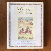 「A Gallery of Children」A. A. Milne(ミルン) H. Willebeek Le Mair(ウィルビーク・ル・メール)