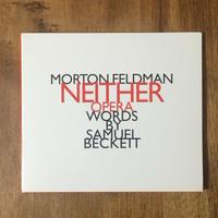「Neither Opera words by Samuel Beckett」Morton Feldman