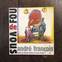 「FOU de VOUS」Andre Francois(アンドレ・フランソワ)