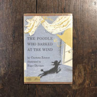 「THE POODLE WHO BARKED AT THE WIND(1966年2刷)」Charlotte Zolotow Roger Duvoisin(ロジャー・デュボアザン)