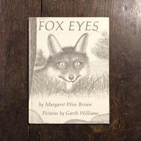 「FOX EYES」M. W. Brown(マーガレット・ワイズ・ブラウン) Garth Williams(ガース・ウィリアムズ)