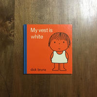 「My vest is white」Dick Bruna(ディック・ブルーナ)