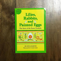 「Lilies,Rabbits,and Painted Eggs The Story of the Easter Symbols」Edna Barth Ursula Arndt