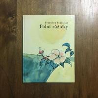 「Polni ruzicky」Frantisek Branislav Karel Benes