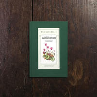 「Wildblumen(ARS NATURALIS)」Friedrich Ostenrath Wolfgang Gewalt