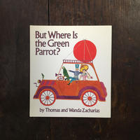 「But Where Is the Green Parrot?」Thomas & Wanda Zacharias