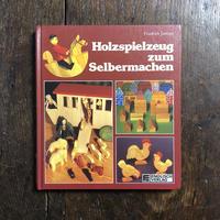 「Holzspielzeug zum Selbermachen(自分で作る木製玩具)」Friedrich Jantzen