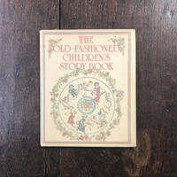 「THE OLD FASHIONED CHILDEREN'S STORY BOOK」Kate Greenaway Walter Crane M. Boutet de Monvel 他