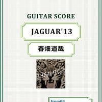 春畑道哉  / JAGUAR'13  ギター・スコア (TAB譜) 楽譜