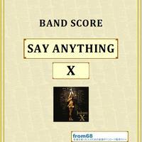 X (エックス) / SAY ANYTHING(セイ・エニシング)バンド・スコア(TAB譜)  楽譜