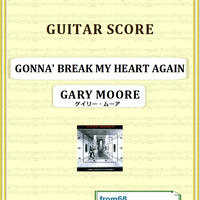 ゲイリー・ムーア (GARY MOORE) / GONNA' BREAK MY HEART AGAIN ギター・スコア(TAB譜) 楽譜