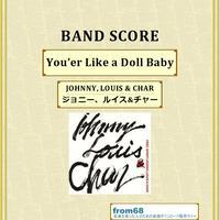 ジョニー、ルイス&チャー(JOHNNY, LOUIS & CHAR)  /  You'er Like a Doll Baby バンド・スコア(TAB譜)  楽譜