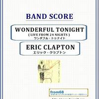 エリック・クラプトン(ERIC CLAPTON) / ワンダフル・トゥナイト(WONDERFUL TONIGHT  LIVE FROM 24 NIGHTS) バンド・スコア(TAB譜) 楽譜