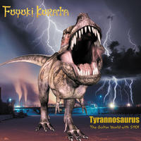 FUYUKI KURATA / Tyrannosaurus The Guitar World with SYOI