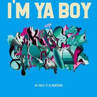 MC KHAZZ × DJ HIGHSCHOOL / I'M YA BOY E.P