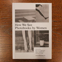 10 x 10 Photobooks『How We See Photobooks by Women』