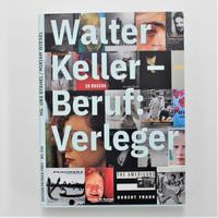 HG.URS STAHEL / MIRIAM WIESEL『Walter Keller-Beruf:Verleger』
