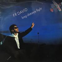 F.R. David - Long Distance Flight [LP][Carrere] ⇨Vangelisに参加のマルチプレイヤー 甘ったるいボーカルが特徴のイタロディスコ!