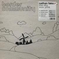 Nathan Fake - The Sky Was Pink [12][Border Community] ⇨スペーシーサイケな James Holden Remix 収録!