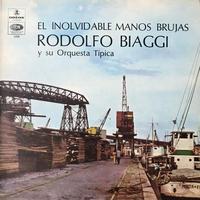 Rodolfo Biagi Y Su Orquesta Típica - El Inolvidable Manos Brujas Rodolfo Biagi Y Su Orquesta Tipica