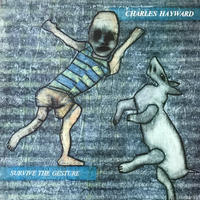 Charles Hayward - Survive The Gesture [LP][Ink Records] ⇨This Heatの天才ドラマー 実験的ポップアヴァン!