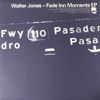 Walter Jones - Fade Inn Moments E.P. [12][Westbound Music]