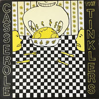 The Tinklers - Casserole [LP][Shimmy Disc] ⇨おっさん宅録。チープなトイ感ある温もりジャンク!