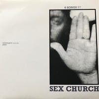 Sex Church - Six Songs By [LP][Convulsive Records]