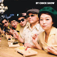 2ndアルバム「BY CHICK SHOW」