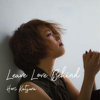 【CD】堀桂名義 1st album「Leave Love Behind」