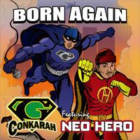Born Again feat. Neo Hero / G-Conkarah