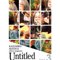 松尾一彦オフィシャルマガジン アーカイブス  『Untitled Vol.3』バックナンバー販売