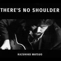 Single『THERE'S NO SHOULDER』
