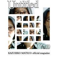 松尾一彦オフィシャルマガジン アーカイブス  『Untitled Vol.10』バックナンバー販売