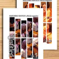 松尾一彦オフィシャルマガジン アーカイブス  『Untitled Vol.5・6』2冊セット バックナンバー販売 ※送料2冊で300円