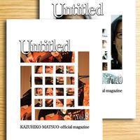 松尾一彦オフィシャルマガジン アーカイブス  『Untitled Vol.9・10』2冊セット バックナンバー販売 ※送料2冊で300円