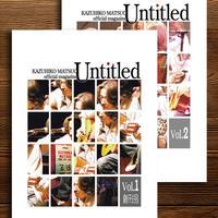 松尾一彦オフィシャルマガジン アーカイブス  『Untitled Vol.1・2』2冊セット バックナンバー販売 ※送料2冊で300円