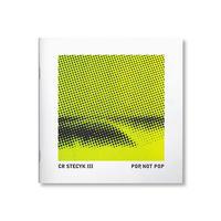 """POP, NOT POP"" - CR STECYK III"