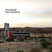 ROADSIDE / band HANADA